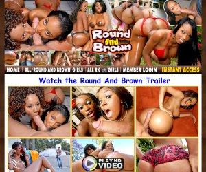 Round and Brown - Official Ebony Porn Site!